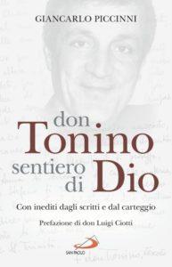 Giancarlo Piccinni - don Tonino sentiero di Dio, Con inediti dagli scritti e dal carteggio